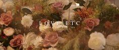 L O V E / E T C on Vimeo