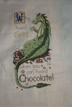 Why Hoard Gold? from Dragon Dreams. I love this dragon, although stitching with that rayon floss about gave me fits. The sheen is nice, though. If I were a dragon, this would be me.