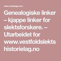 Genealogiske linker – kjappe linker for slektsforskere. – Utarbeidet for www.vestfoldslektshistorielag.no