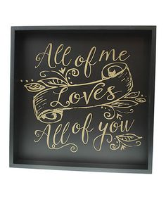 Look what I found on #zulily! 'All of Me' Wall Sign #zulilyfinds