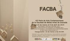 """""""FACBA 15"""". VII Feria de Arte Contemporáneo de la Facultad de Bellas Artes de Granada. Actividades: Arte para aprender Arte / ciclo internacional de VideoArte ULTRAMAR 2014. Muestra de Cine Andaluz y del mediterráneo ARCHIDONACINEMA & Vera Icono Producciones A.C.  #FACBA15 #ExposicionesUGR"""