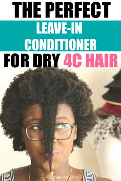 Best Leave-In Conditioner For 4C Hair To Get Max Hydration Natural Hair Growth Tips, Natural Hair Tips, Natural Hair Styles, Natural Beauty, 4c Hair, Coily Hair, Leave In Conditioner, Natural Hair Conditioner, Braids