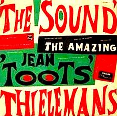 The Sound • The Amazing Jean 'Toots' Thielemans - art by Dick Elffers