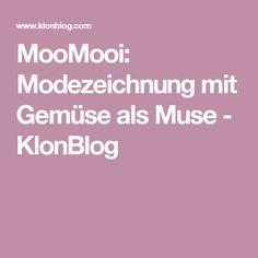 MooMooi: Modezeichnung mit Gemüse als Muse - KlonBlog