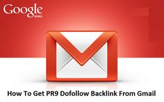 How to get high quality PR9 dofollow backlink from gmail, How to get free dofollow backlink from google gmail, How to get backlink from google account