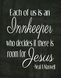 Each of us is an innkeeper who decides if there is room for Jesus. I love this, because my last name (Zimmerman) means innkeeper. I'm an innkeeper for Jesus! Great Quotes, Quotes To Live By, Christmas Quotes And Sayings Inspiration, Life Quotes, Christmas Inspirational Quotes, Faith Quotes, Relationship Quotes, Cool Words, Wise Words