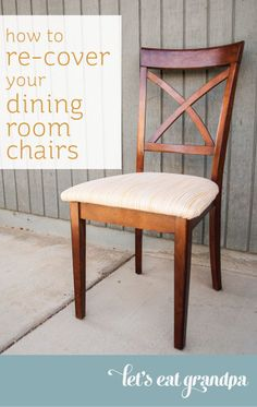 Tutorial To Re Cover Your Dining Room Chairs By Letu0027s Eat Grandpa