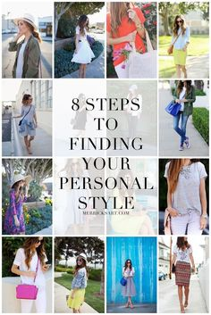 Refresh your approach to filling up your closet with the right additions! 8 STEPS TO FINDING YOUR PERSONAL STYLE