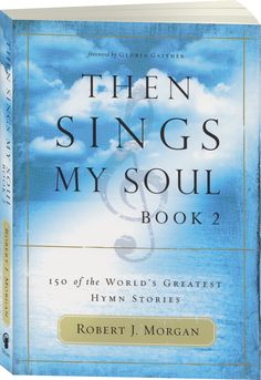 I love the hymns and the stories behind them !.............Then Sings My Soul Book 2 - 150 of the World's Greatest Hymn Stories. It has another 150 stories on hymns that was not listed in Book 1.
