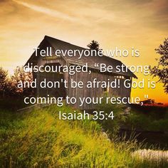 Say to them that are of a fearful heart, Be strong, fear not: behold, your God will come with vengeance, even God with a recompence; he will come and save you. Biblical Verses, Prayer Scriptures, Faith Prayer, Prayer Quotes, Bible Verses Quotes, Faith In God, Faith Quotes, Religious Quotes, Spiritual Quotes