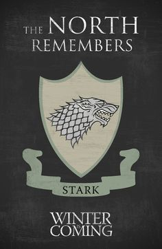 YESSSSSS The North Remembers ~ House Stark ~ Game Of Thrones Fan Art