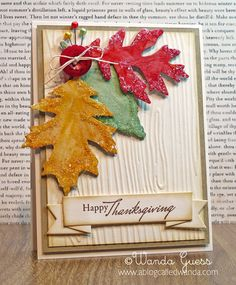 A Blog Called Wanda: Moxie Fab World Tuesday Trigger - Fall Card! - shared how to make the leaves (Grungeboard) with acrylic paint, Distress Crackle Paint, ink and Chunky Glass Glitter