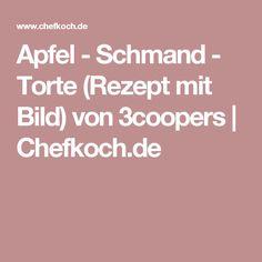 Apfel - Schmand - Torte (Rezept mit Bild) von 3coopers | Chefkoch.de