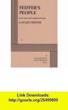 Feiffers People. (9780822203964) Jules Feiffer, Jules Feiffer , ISBN-10: 0822203960  , ISBN-13: 978-0822203964 ,  , tutorials , pdf , ebook , torrent , downloads , rapidshare , filesonic , hotfile , megaupload , fileserve