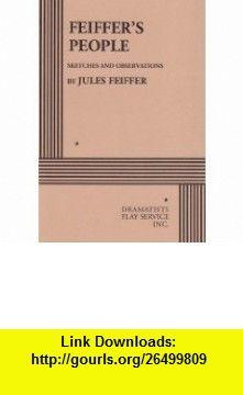 Feiffers People. (9780822203964) Jules Feiffer, Jules Feiffer , ISBN-10: 0822203960  , ISBN-13: 978-0822203964 ,  , tutorials , pdf , ebook , torrent , downloads , rapidshare , filesonic , hotfile , megaupload , fileserve