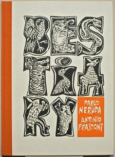 Pablo Neruda, Bestiary, 1965. Cover and illustrations by Antonio Frasconi.
