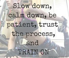 Be patient, trust the process, and train on!