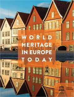 World Heritage in Europe Today Site Manager, Heritage Center, Europe, Sustainable Development, Conservation, Sustainability, Public, Community, World