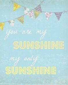 You are my sunshine nursery print!