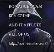 ROMANCE SCAM IS A CRIME AND IT AFFECTS ALL OF US