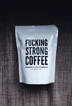 Product packaging doesn't get much more honest than this. Fcking Strong Coffee ndash it is exactly as it sounds. If you like your coffee strong (fcking strong Coffee Is Life, I Love Coffee, Coffee Break, My Coffee, Morning Coffee, Nitro Coffee, Espresso Coffee, Black Coffee, Monday Coffee