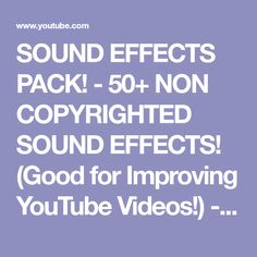 SOUND EFFECTS PACK! - 50+ NON COPYRIGHTED SOUND EFFECTS! (Good for Improving YouTube Videos!) - YouTube