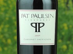 2009 Pat Paulsen Cabernet Sauvignon - up to off retail prices Cabernet Sauvignon, Chilean Wine, California Wine, Sonoma County, Wine And Spirits, Cousins, Red Wine, Vineyard, How To Become