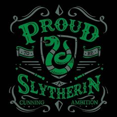 """""""Proud to be a Slytherin"""" by Typhoonic Cunning, Ambition Inspired by Harry Potter Slytherin Harry Potter, Slytherin Pride, Harry Potter Houses, Slytherin Aesthetic, Harry Potter Facts, Harry Potter Universal, Hogwarts Houses, Slytherin Quotes, Slytherin Snake"""