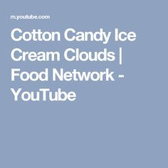 Cotton Candy Ice Cream Clouds | Food Network - YouTube