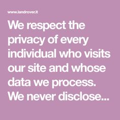 We respect the privacy of every individual who visits our site and whose data we process. We never disclose any of your information to third party sites.
