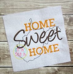 I2s Home Sweet Home West Virginia Embroidery Design