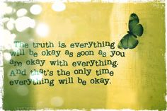 the truth is life quotes quotes positive quotes quote butterfly green life quote