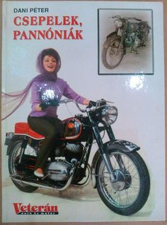 Vintage Motorcycles, Illustrations And Posters, Eastern Europe, Hungary, Vintage Ladies, Bicycle, Vehicles, Pictures, Google