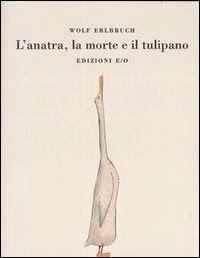 L'anatra, la morte e il tulipano, Wolf Elbruch