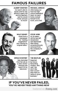 If you've never failed, you've never tried anything new