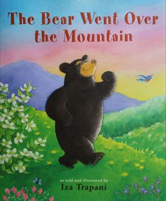 The bear went over the mountain / In this expanded version of the traditional song, a bear goes exploring near his home in the mountains, using all five senses throughout the four seasons Bear Theme, Music Classroom, Classroom Ideas, Music Teachers, Children's Literature, Story Time, Four Seasons, Teaching Kids, The Book