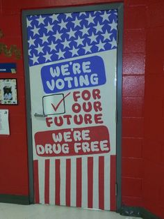 Red Ribbon Week - We're voting for our furture, we're drug free Classroom Walls, Classroom Fun, Drug Free Door Decorations, Drug Free Posters, Drug Free Week, Red Ribbon Week, School Doors, Class Decoration, Room Mom