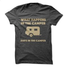 What Happens In The Camper Tee - #logo tee #sweater women. I WANT THIS => https://www.sunfrog.com/Outdoor/What-Happens-In-The-Camper-Tee.html?68278