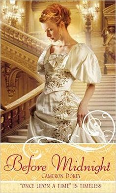 Before Midnight - Cameron Dokey: Um reconto de Cinderela. A retelling of Cinderella. #fairytales