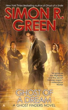 Ghost of a Dream, the third book in the Ghost Finders urban fantasy series by Simon R Green.