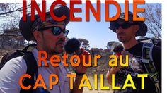 Incendie : Retour au Cap TAILLAT, juillet 2017