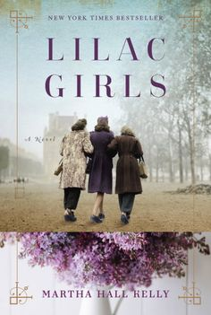 Lilac Girls by Martha Hall Kelly is a beautiful, must-read historical fiction book.