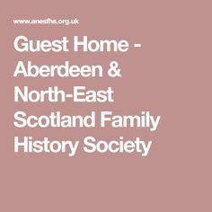 Guest Home - Aberdeen & North-East Scotland Family History Society