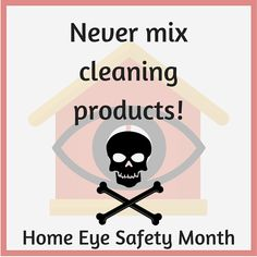 Never mix cleaning products!  Mixing common household chemicals can cause dangerous reactions and serious injuries.