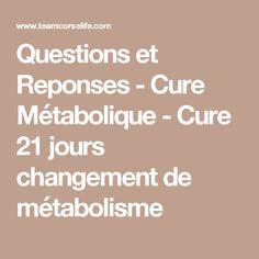 Questions et Reponses - Cure Métabolique - Cure 21 jours changement de métabolisme