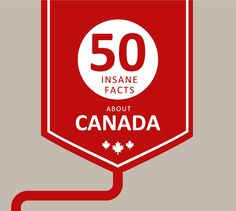 50 insane facts about Canada