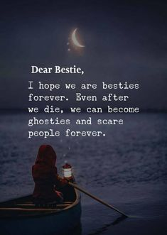 I miss you all my besties. N we will be ferries not ghosties N will help to needies like Me. Three Best Friends Quotes, Happy Birthday Quotes For Friends, Besties Quotes, Best Friend Quotes Funny, True Friends, Funny Qoutes, Meaningful Quotes About Life, Cute Quotes For Life, Wish Quotes