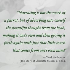 Charlotte Mason explains what narration is really about.