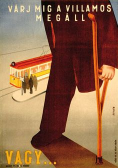 Wait until the tram stops, otherwise. we'll chop your leg off Vintage Humor, Vintage Ads, Vintage Posters, Budapest, The New Yorker, Illustrations And Posters, Vintage Photography, Vintage Advertisements, Travel Posters
