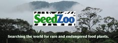 SeedZoo™, a project to preserve traditional and indigenous food plants from around the world.